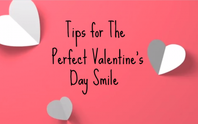 Tips for The Perfect Valentine's Day Smile from Dentists on Vincent